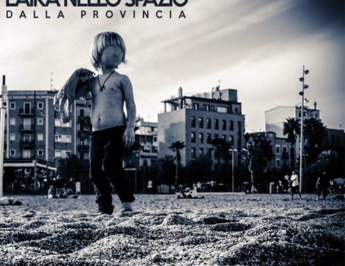 LAIKA NELLO SPAZIO – DALLA PROVINCIA (2019, Overdub Rec)