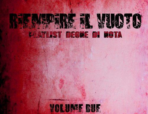 RIEMPIRE IL [VUOTO]: playlist degne di nota – Numero Due