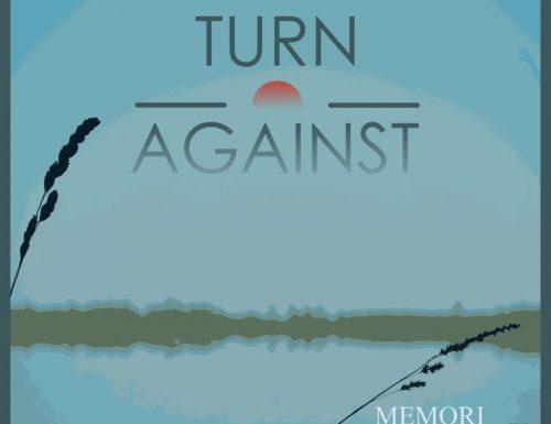 TURN AGAINST – MEMORI (2019, Rumagna Sgroza e altri)